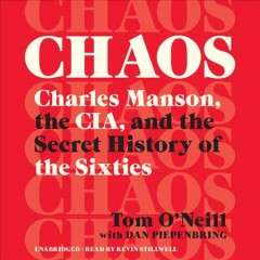Chaos - Charles Manson, the CIA, and the secret history of the sixties