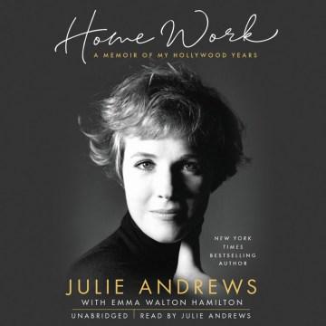 Home work - a memoir of my Hollywood years
