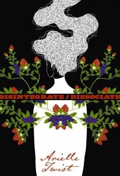 Disintegrate/Dissociate: Poems