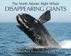 The North Atlantic right whale - disappearing giants