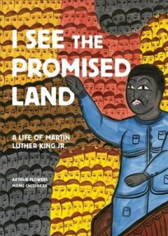 I see the promised land - a life of Martin Luther King Jr.