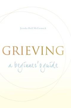 Grieving - a beginner's guide