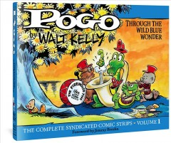 Pogo - The Complete Syndicated Comic Strips. Volume 1, Through the Wild Blue Wonder