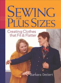 Sewing for plus sizes - design, fit, and construction for ample apparel