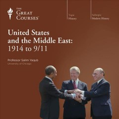 The United States and the Middle East, 1914 to 9/11