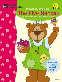 The Five Senses: [promotes learning through play]