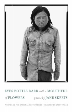 Eyes Bottle Dark with a Mouthful of Flowers Poems