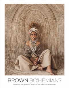 Brown Bohemians - Honoring the Light and Magic of Our Creative Community