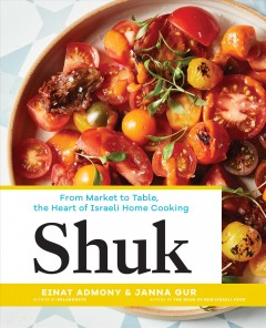 Shuk - from market to table, the heart of Israeli home cooking