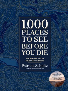 1,000 places to see before you die - the world as you've never seen it before