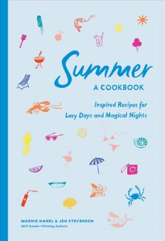 Summer! a cookbook - inspired recipes for lazy days and magical nights