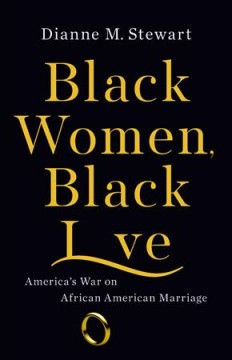 Black Women, Black Love America's War on African American Marriage