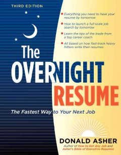 The Overnight Resume: The Fastest Way to Your Next Job