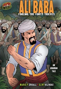 Ali Baba - fooling the forty thieves - an Arabian tale