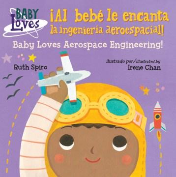 Al bebé le encanta la ingeniería aeroespacial!