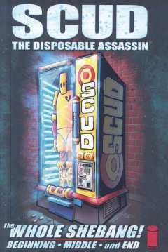 Scud, the disposable assassin - the whole shebang!