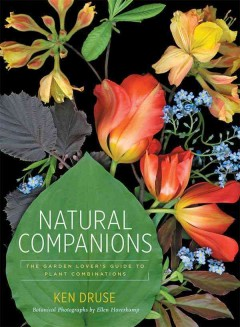Natural companions - the garden lover's guide to plant combinations