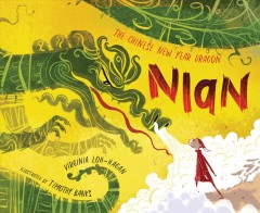 Nian, the Chinese New Year dragon : a beastly tale : adapted from a Chinese legend