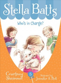 Stella Batts : Who's in Charge?, reviewed by: elise <br />
