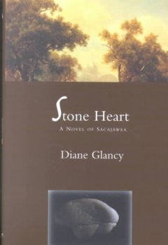 Stone Heart : a novel of Sacajawea