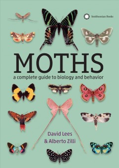 Moths - a complete guide to biology and behavior