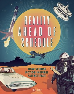 Reality ahead of schedule - how science fiction inspires science fact