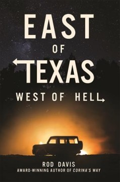 East of Texas, west of hell - a novel