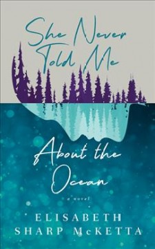 She never told me about the ocean - a novel