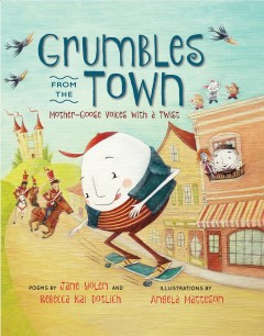 Grumbles From the Town: Mother Goose Voices With a Twist