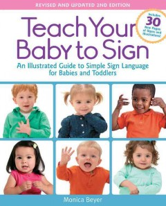 Teach your baby to sign : an illustrated guide to simple sign language for babies and toddlers