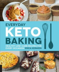 Everyday keto baking - healthy low-carb recipes for every occasion