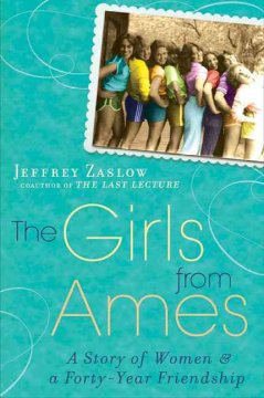 The Girls from Ames: a Story of Women and a Forty Year Friendship