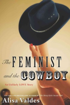 The feminist and the cowboy : an unlikely story