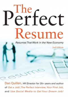 The Perfect Resume: Resumes that Work in the New Economy!