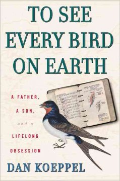 To see every bird on earth - a father, a son, and a lifelong obsession