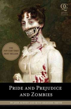 Pride and Prejudice and Zombies: the classic regency romance-- now with ultraviolent zombie mayhem