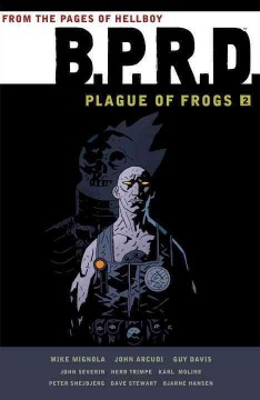 Mike Mignola's B.P.R.D. plague of frogs. Volume two