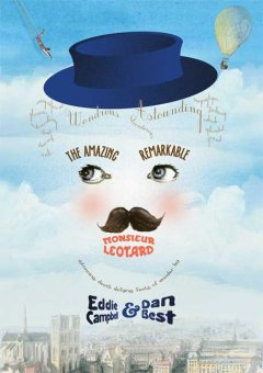 The Amazing Remarkable Monsieur Leotard, reviewed by: Stella <br />