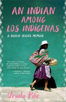 An Indian among los Indígenas - a native travel memoir