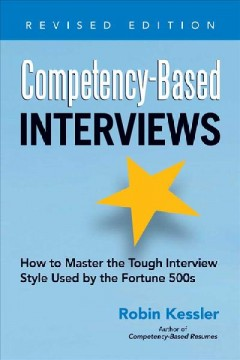 Competency-Based Interviews: How to Master the Tough Interview Style Used by the Fortune 500s