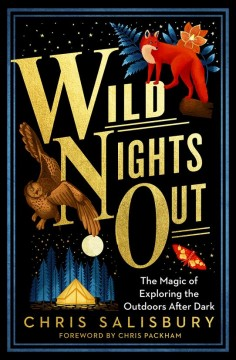 Wild nights out - the magic of exploring the outdoors after dark