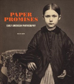 Paper promises : early American photography