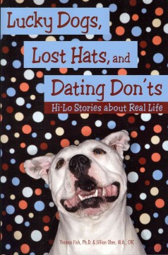 Lucky dogs, lost hats, and dating don'ts - hi-lo stories about real life