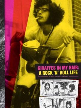 Giraffes in my hair - a rock 'n' roll life