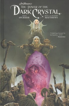 Jim Henson's the power of the dark crystal. Volume one