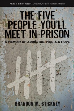 The Five People You'll Meet in Prison - A Memoir of Addiction, Mania & Hope