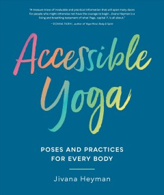 Accessible yoga - poses and practices for every body