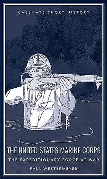 The United States Marine Corps - the expeditionary force at war