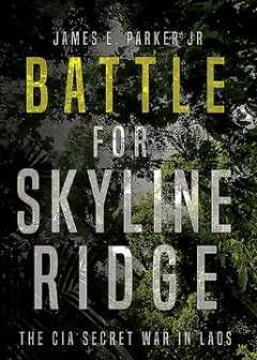 Battle for Skyline Ridge - the CIA secret war in Laos