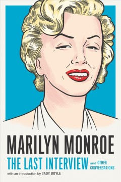 Marilyn Monroe- The Last Interview and Other Conversations